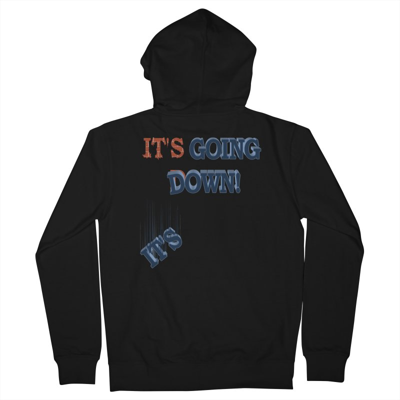 "It""s Going Down! Men's Zip-Up Hoody by Make2wo Artist Shop"