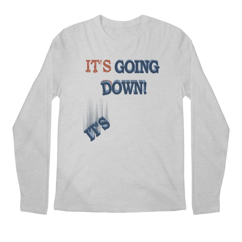 "It""s Going Down! Men's Longsleeve T-Shirt by Make2wo Artist Shop"