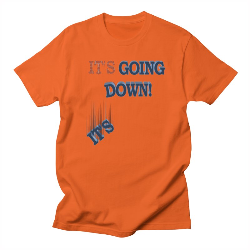 "It""s Going Down! Men's T-Shirt by Make2wo Artist Shop"