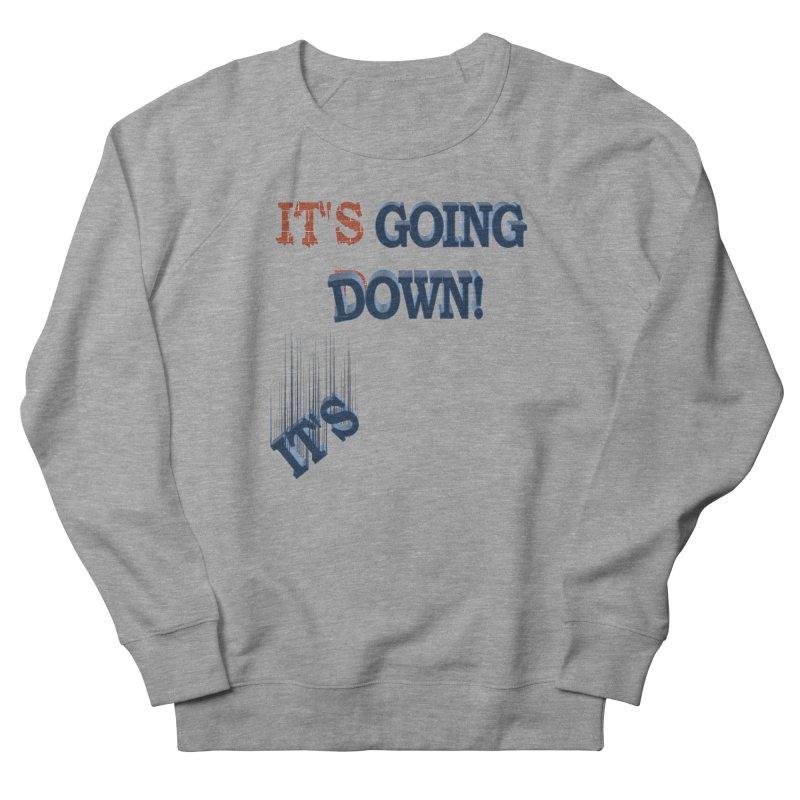 "It""s Going Down! Men's Sweatshirt by Make2wo Artist Shop"