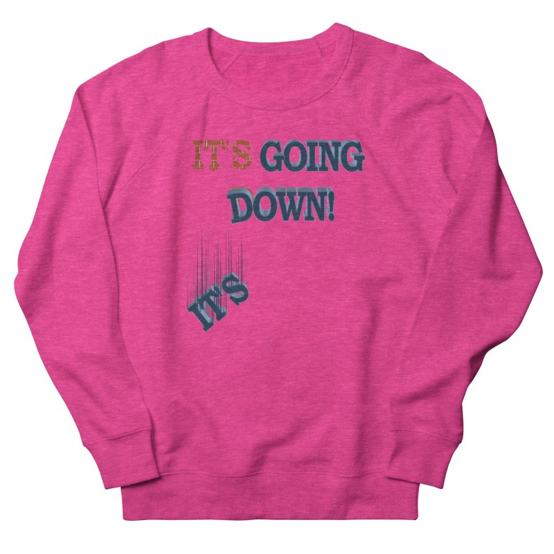 "It""s Going Down! Men's French Terry Sweatshirt by Make2wo Artist Shop"
