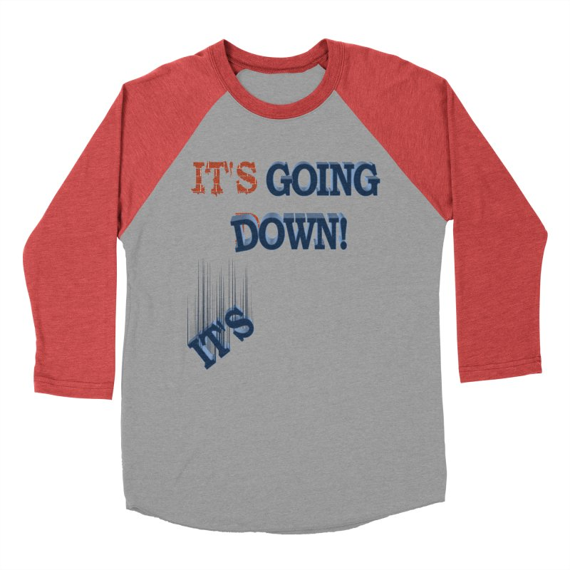 "It""s Going Down! Men's Baseball Triblend T-Shirt by Make2wo Artist Shop"
