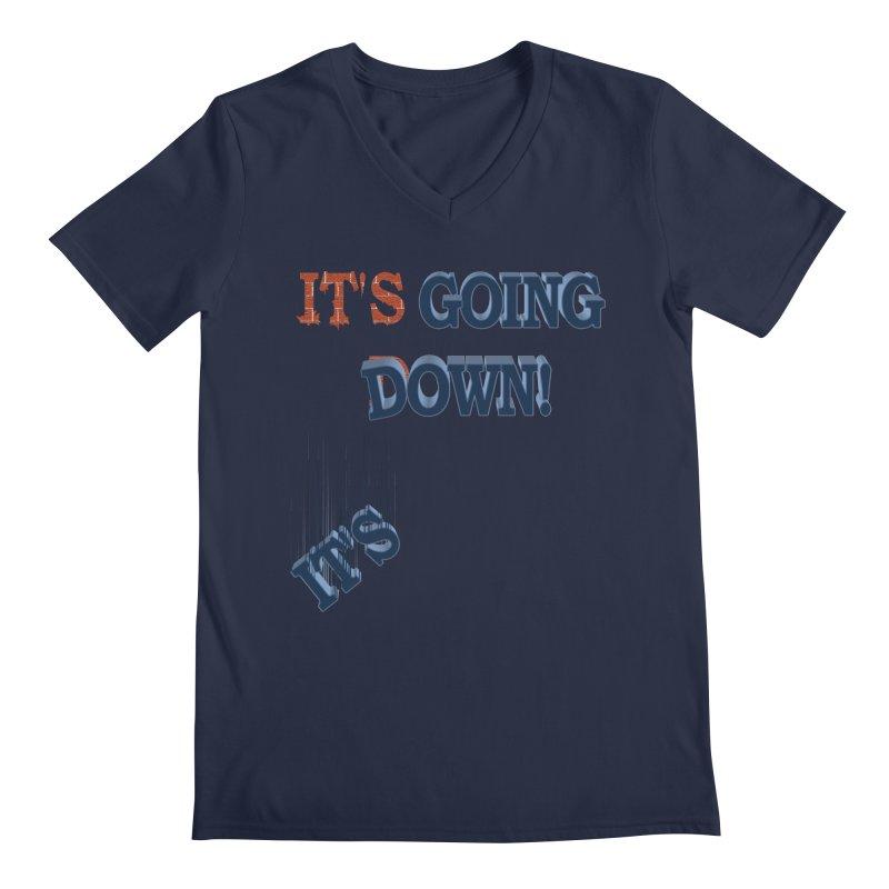 "It""s Going Down! Men's Regular V-Neck by Make2wo Artist Shop"