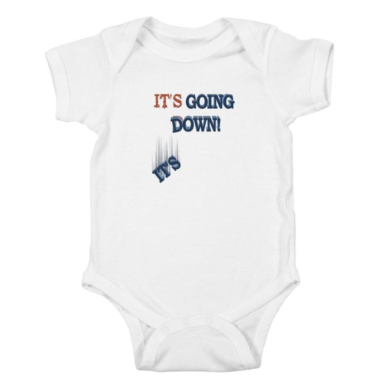 "It""s Going Down! Kids Baby Bodysuit by Make2wo Artist Shop"