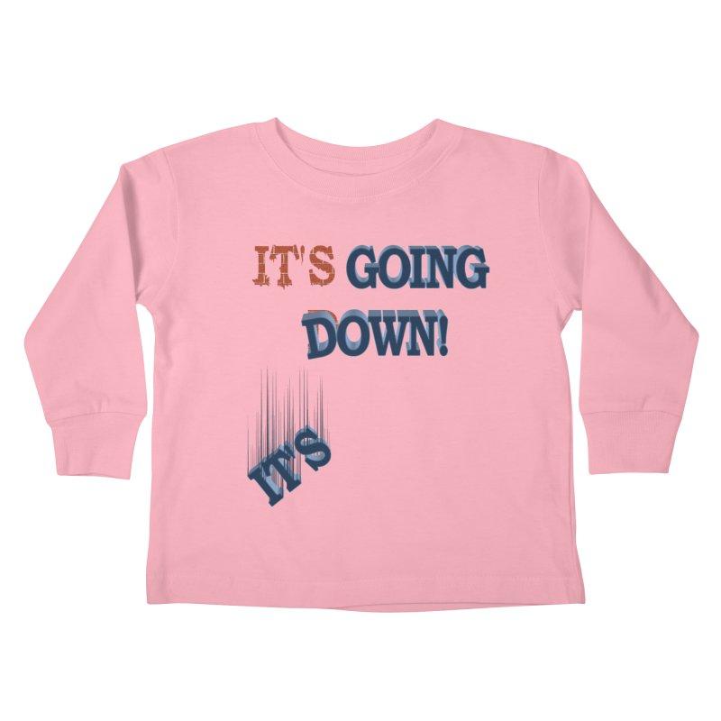 "It""s Going Down! Kids Toddler Longsleeve T-Shirt by Make2wo Artist Shop"