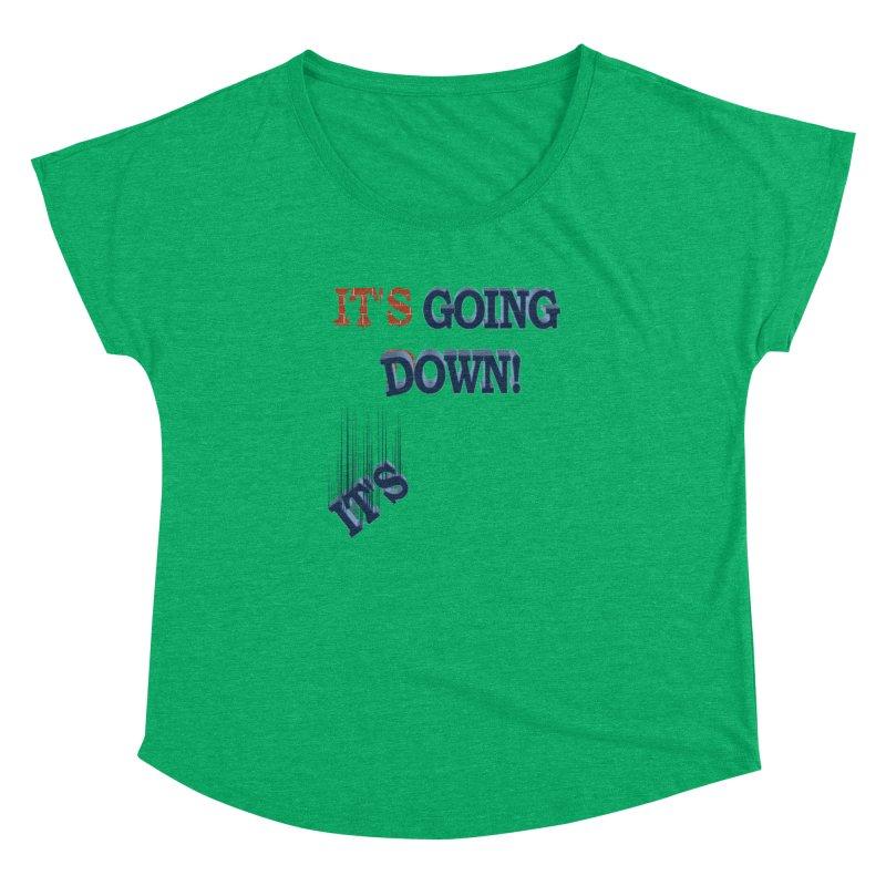 """It""""s Going Down! Women's Dolman by Make2wo Artist Shop"""