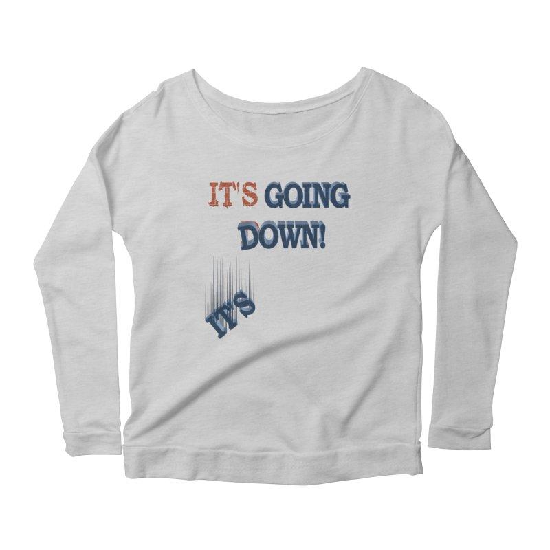 """It""""s Going Down! Women's Longsleeve Scoopneck  by Make2wo Artist Shop"""