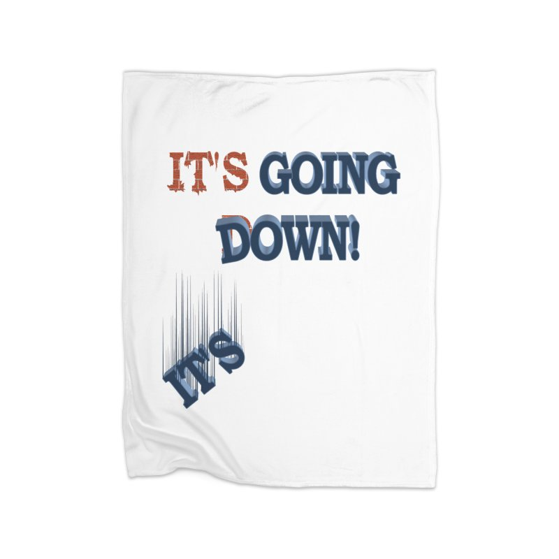 "It""s Going Down! Home Blanket by Make2wo Artist Shop"