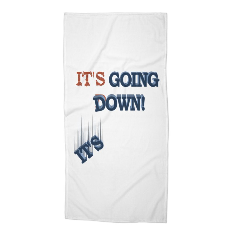 """It""""s Going Down! Accessories Beach Towel by Make2wo Artist Shop"""