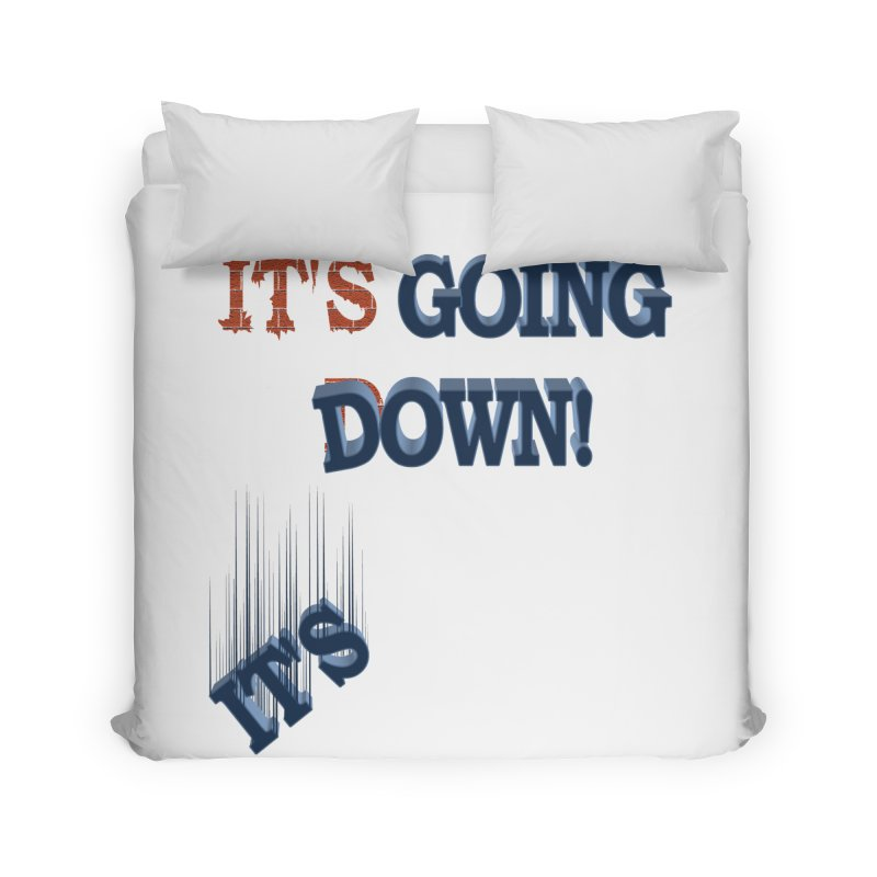 "It""s Going Down! Home Duvet by Make2wo Artist Shop"