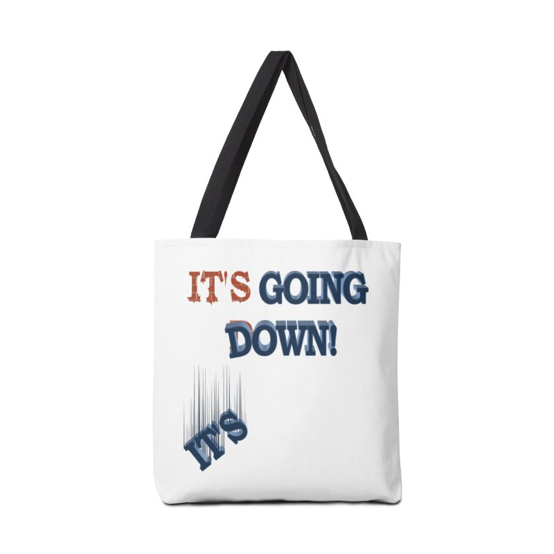 "It""s Going Down! Accessories Bag by Make2wo Artist Shop"