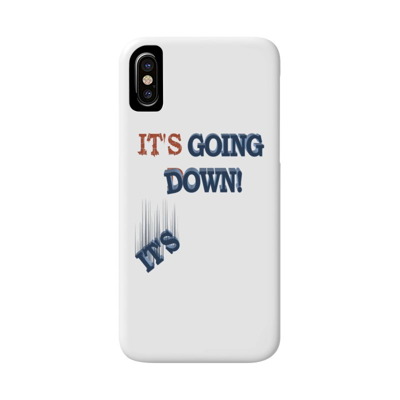 "It""s Going Down! Accessories Phone Case by Make2wo Artist Shop"