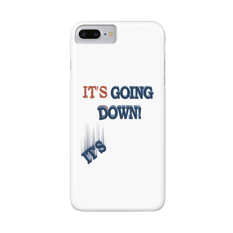 """It""""s Going Down! Accessories Phone Case by Make2wo Artist Shop"""