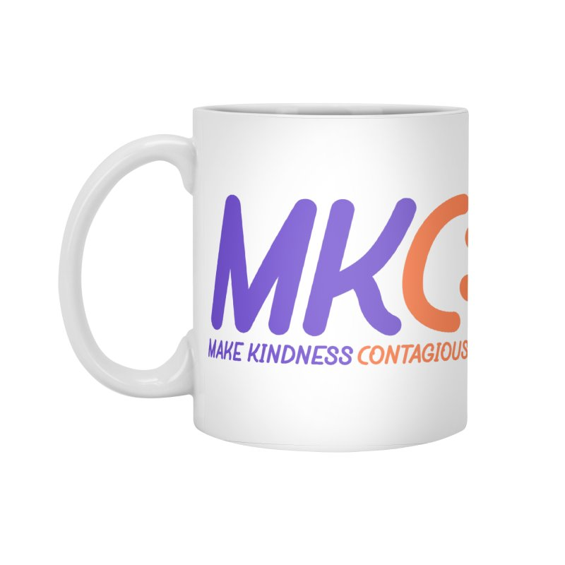 MKC Logo Apparel and Accessories Accessories Standard Mug by MakeKindnessContagious's Artist Shop