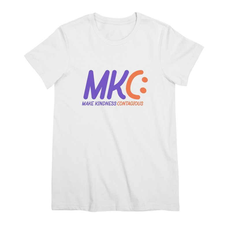 MKC Logo Apparel and Accessories Women's Premium T-Shirt by MakeKindnessContagious's Artist Shop