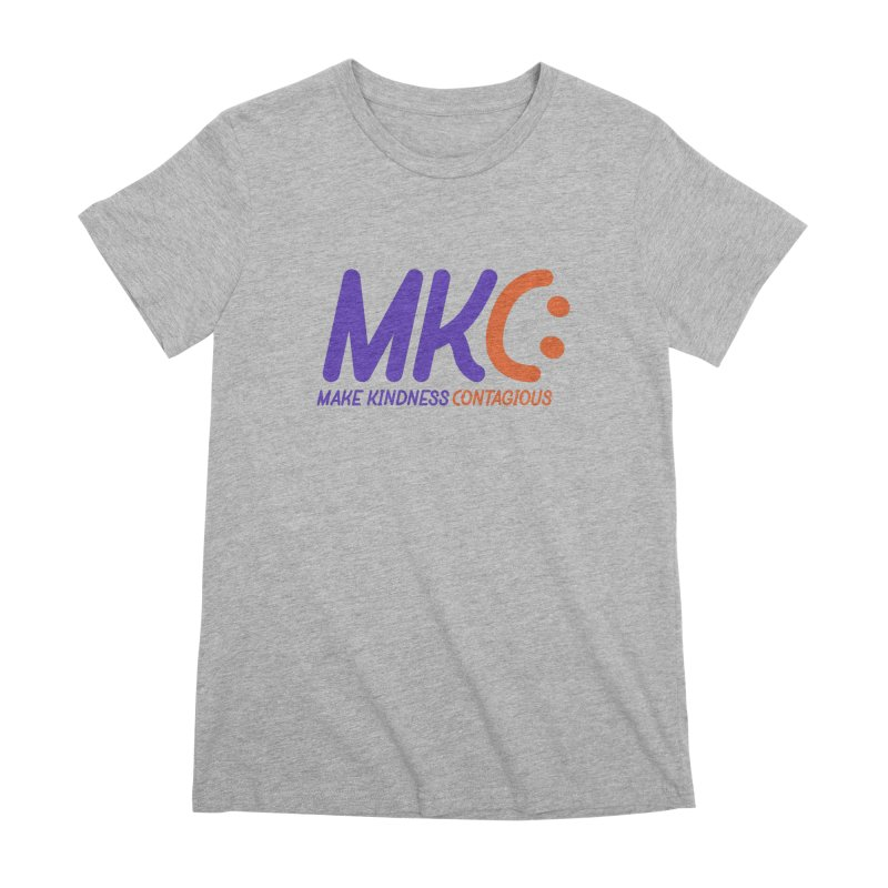 MKC Logo Apparel and Accessories Women's Premium T-Shirt by MakeKindnessContagious's Artist Shop