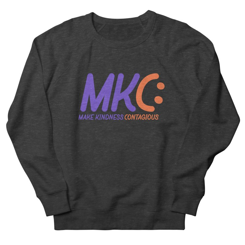 MKC Logo Apparel and Accessories Women's French Terry Sweatshirt by MakeKindnessContagious's Artist Shop