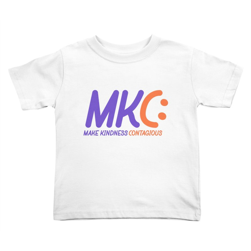 MKC Logo Apparel and Accessories Kids Toddler T-Shirt by MakeKindnessContagious's Artist Shop
