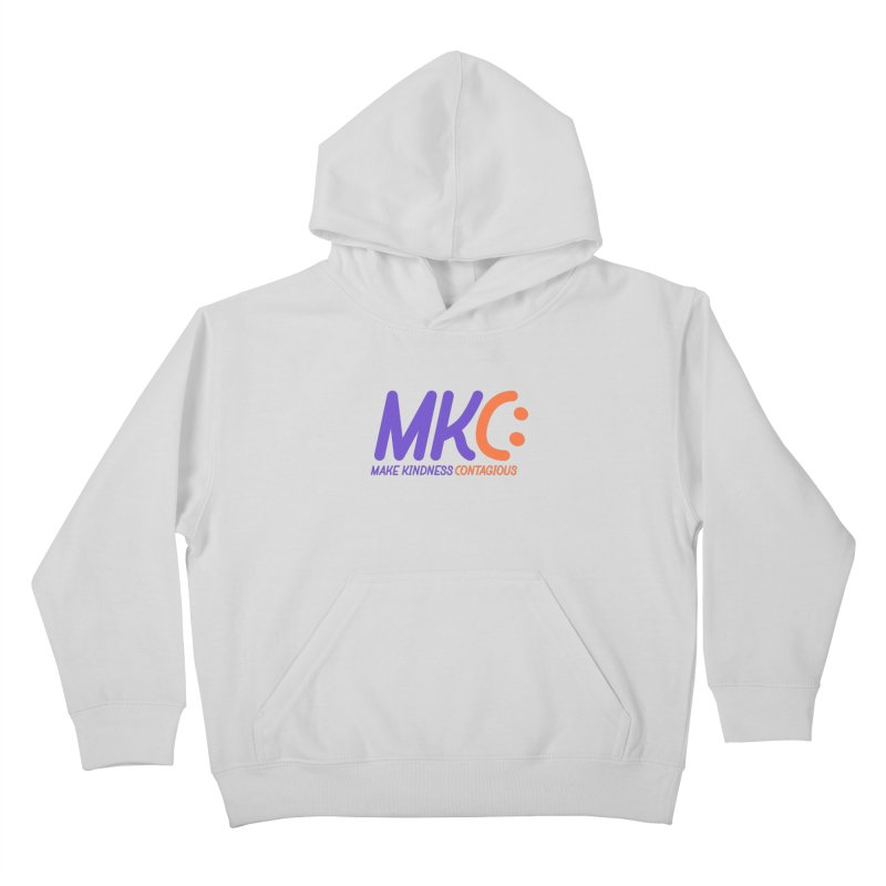 MKC Logo Apparel and Accessories Kids Pullover Hoody by MakeKindnessContagious's Artist Shop