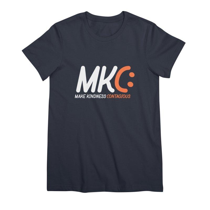 MKC Women's Premium T-Shirt by MakeKindnessContagious's Artist Shop