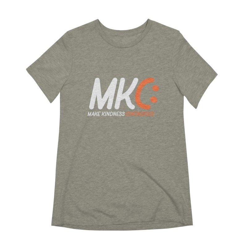 MKC Women's Extra Soft T-Shirt by MakeKindnessContagious's Artist Shop