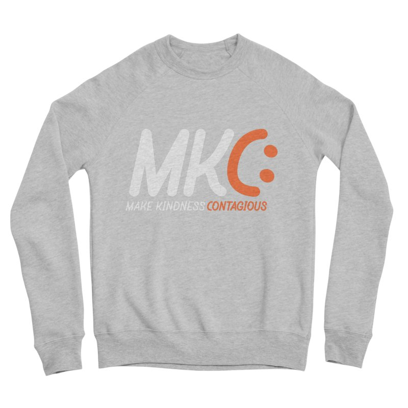 MKC Women's Sponge Fleece Sweatshirt by MakeKindnessContagious's Artist Shop