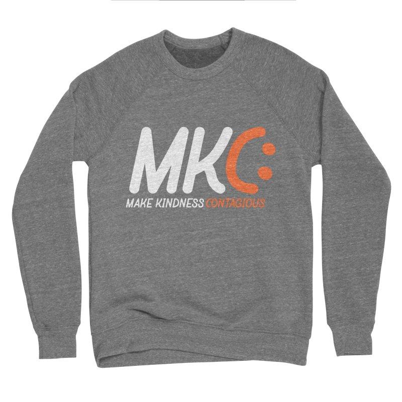 MKC Men's Sponge Fleece Sweatshirt by MakeKindnessContagious's Artist Shop