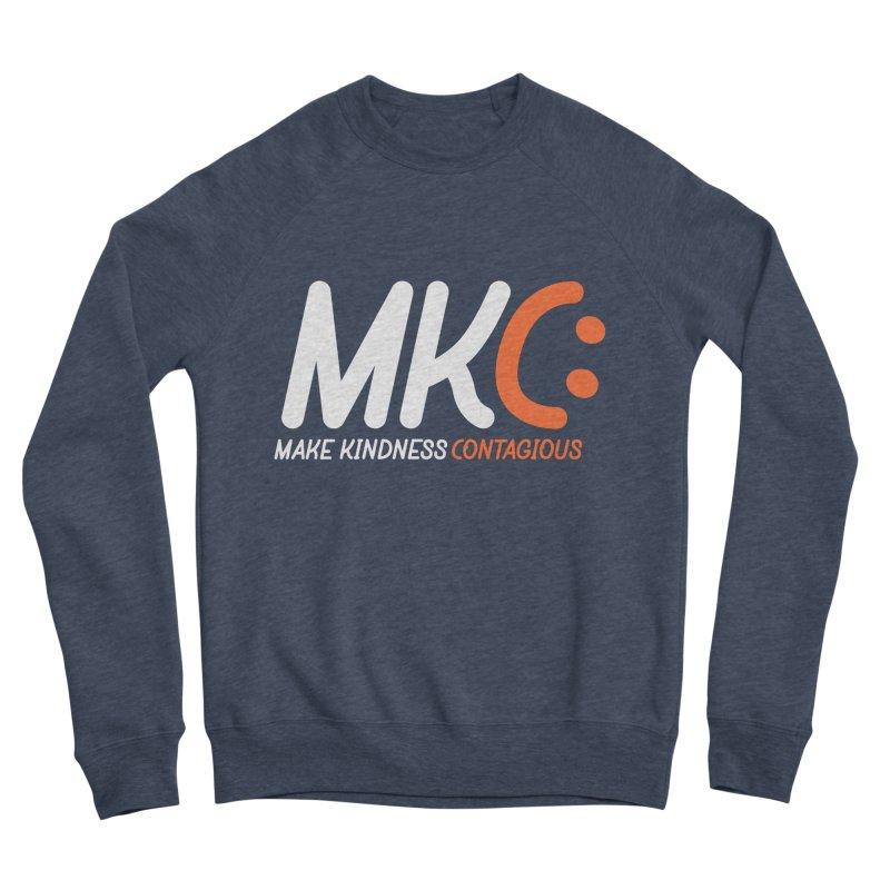 MKC Women's Sponge Fleece Sweatshirt by MakeKindnessContagious's Artist Shop