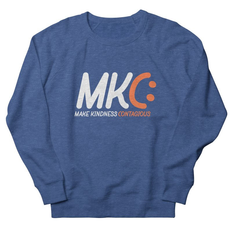 MKC Women's French Terry Sweatshirt by MakeKindnessContagious's Artist Shop