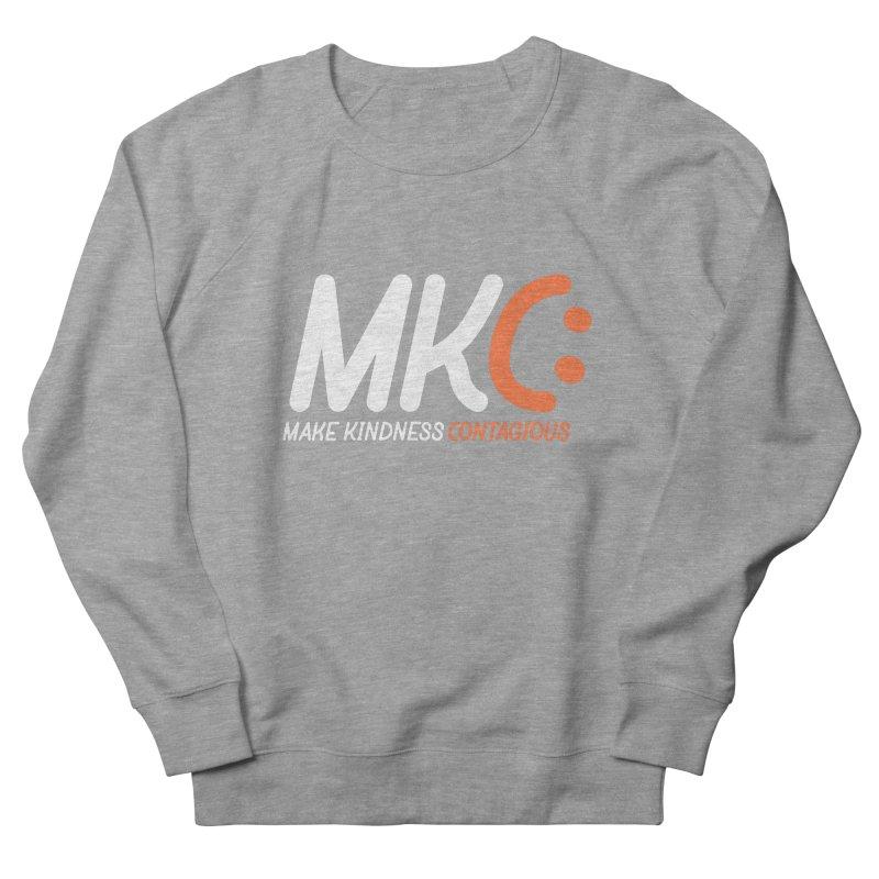 MKC Women's French Terry Sweatshirt by MakeKindnessContagious's Artist Shop