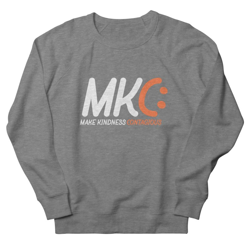 MKC Men's French Terry Sweatshirt by MakeKindnessContagious's Artist Shop