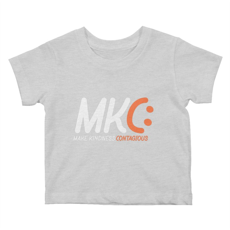 MKC Kids Baby T-Shirt by MakeKindnessContagious's Artist Shop
