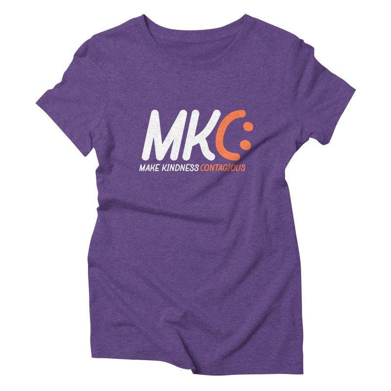 MKC Women's Triblend T-Shirt by MakeKindnessContagious's Artist Shop