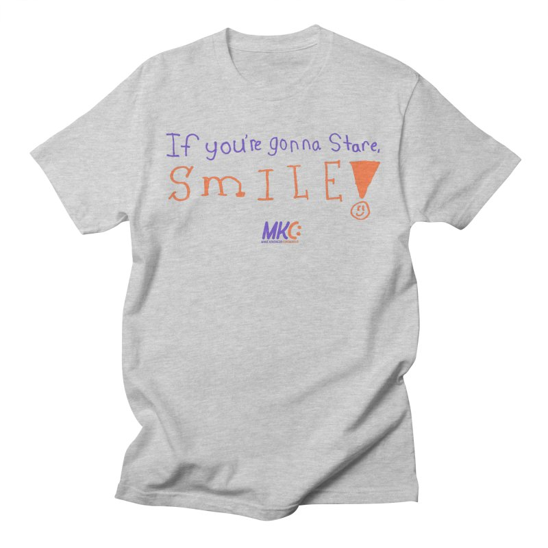 If You're Gonna Stare, Smile Men's T-Shirt by MakeKindnessContagious's Artist Shop