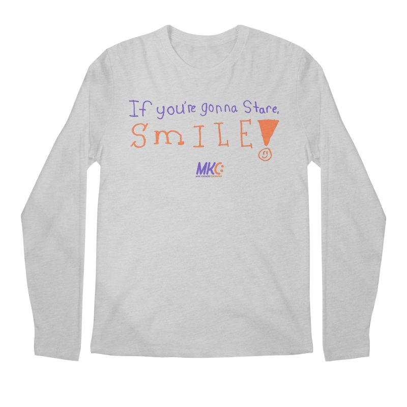 If You're Gonna Stare, Smile Men's Regular Longsleeve T-Shirt by MakeKindnessContagious's Artist Shop