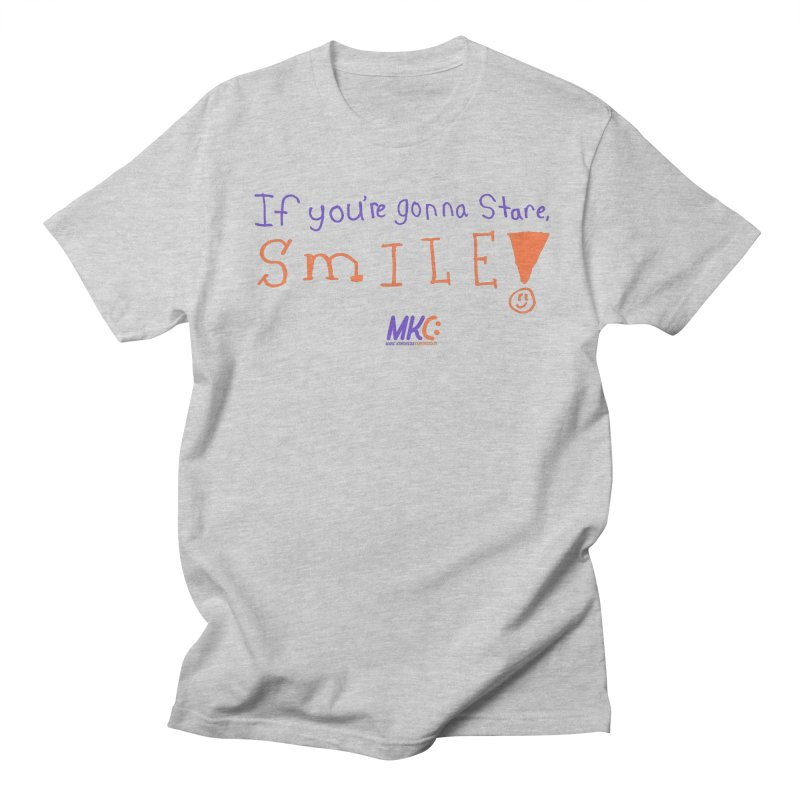 If You're Gonna Stare, Smile Women's Regular Unisex T-Shirt by MakeKindnessContagious's Artist Shop