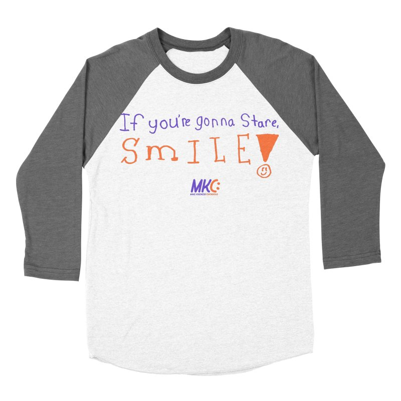 If You're Gonna Stare, Smile Men's Baseball Triblend Longsleeve T-Shirt by MakeKindnessContagious's Artist Shop