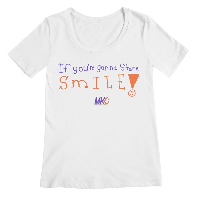If You're Gonna Stare, Smile Women's Regular Scoop Neck by MakeKindnessContagious's Artist Shop