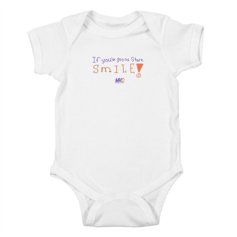 If You're Gonna Stare, Smile Kids Baby Bodysuit by MakeKindnessContagious's Artist Shop