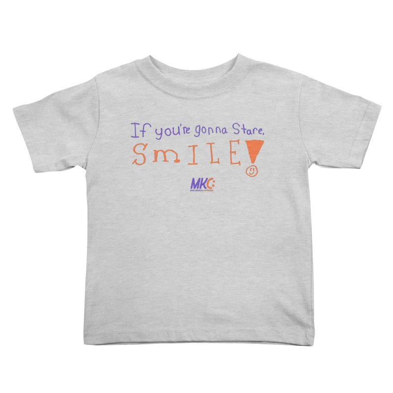 If You're Gonna Stare, Smile Kids Toddler T-Shirt by MakeKindnessContagious's Artist Shop