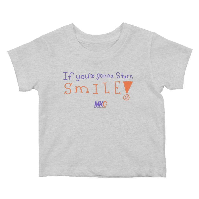 If You're Gonna Stare, Smile Kids Baby T-Shirt by MakeKindnessContagious's Artist Shop