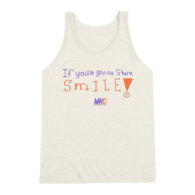 If You're Gonna Stare, Smile Men's Triblend Tank by MakeKindnessContagious's Artist Shop
