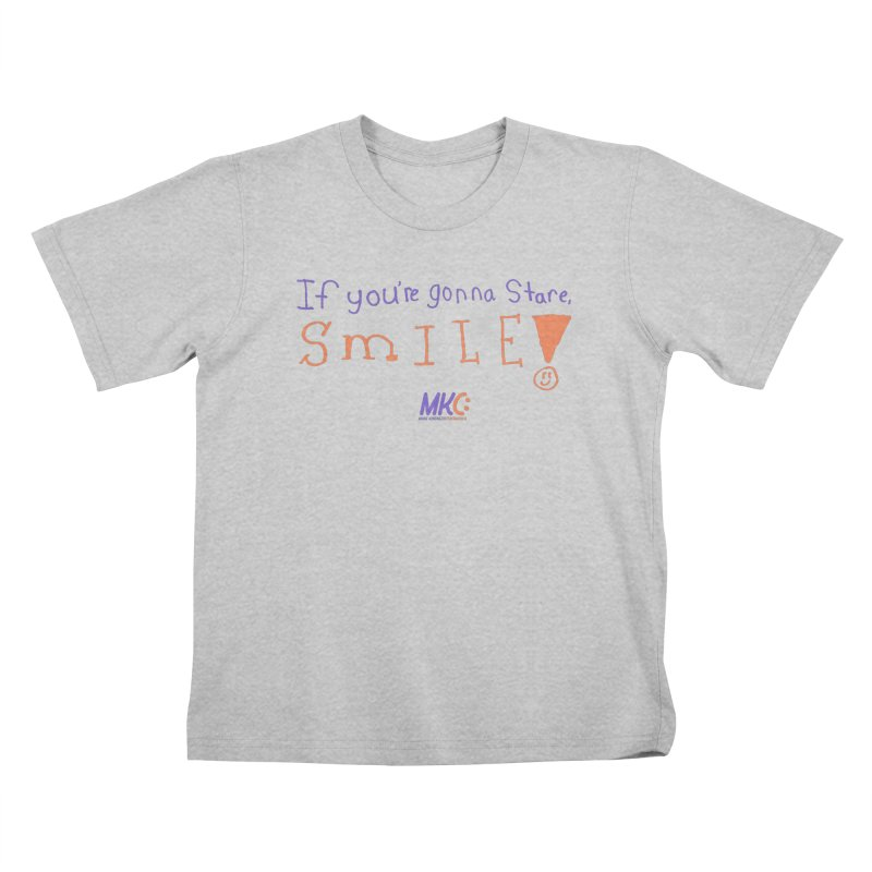 If You're Gonna Stare, Smile Kids T-Shirt by MakeKindnessContagious's Artist Shop