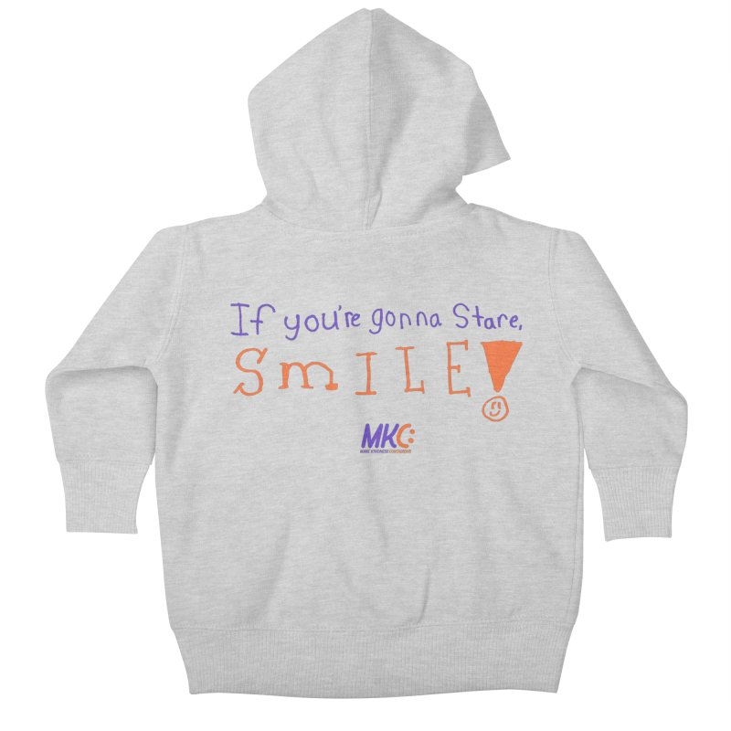 If You're Gonna Stare, Smile Kids Baby Zip-Up Hoody by MakeKindnessContagious's Artist Shop