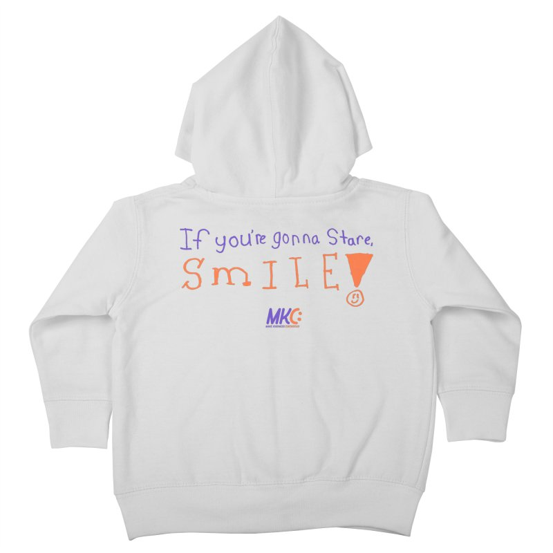 If You're Gonna Stare, Smile Kids Toddler Zip-Up Hoody by MakeKindnessContagious's Artist Shop
