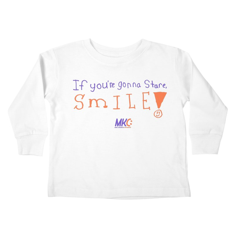 If You're Gonna Stare, Smile Kids Toddler Longsleeve T-Shirt by MakeKindnessContagious's Artist Shop