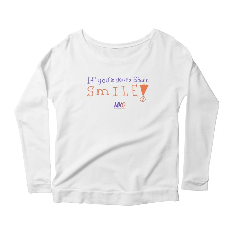 If You're Gonna Stare, Smile Women's Scoop Neck Longsleeve T-Shirt by MakeKindnessContagious's Artist Shop