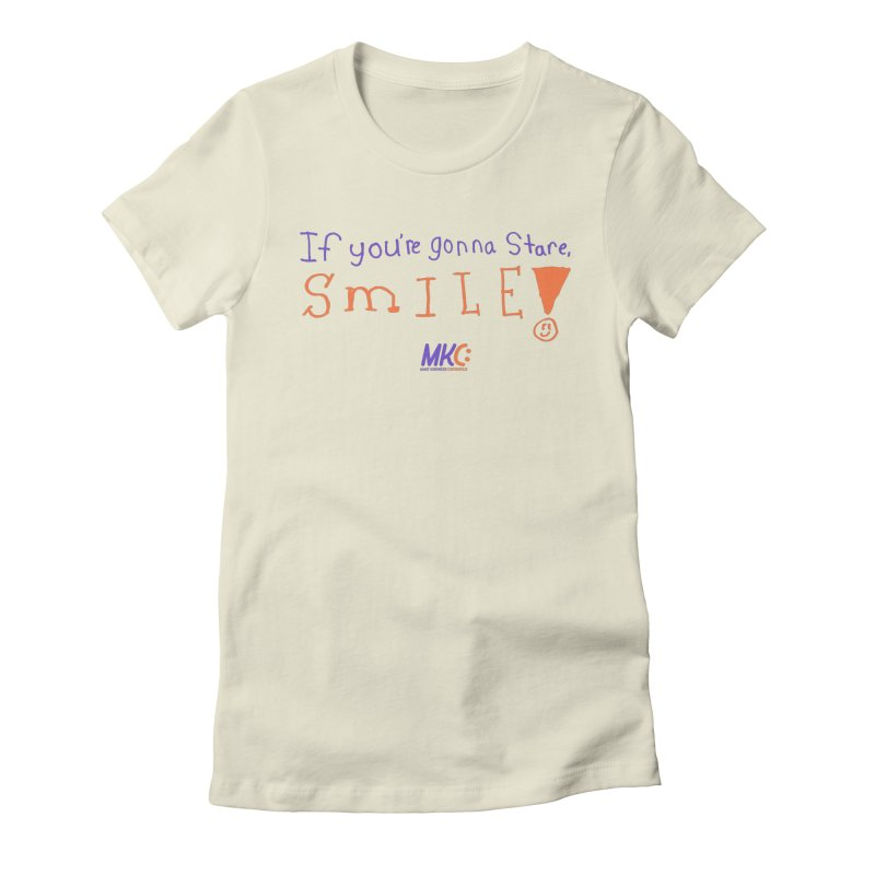 If You're Gonna Stare, Smile Women's Fitted T-Shirt by MakeKindnessContagious's Artist Shop
