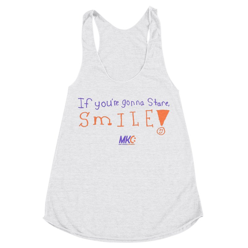 If You're Gonna Stare, Smile Women's Racerback Triblend Tank by MakeKindnessContagious's Artist Shop