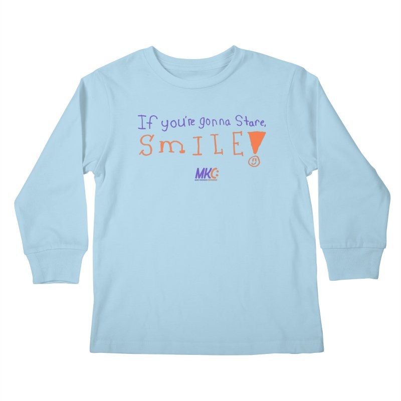 If You're Gonna Stare, Smile Kids Longsleeve T-Shirt by MakeKindnessContagious's Artist Shop